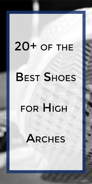 Compare The Best Shoes For High Arches Review Guide 2018