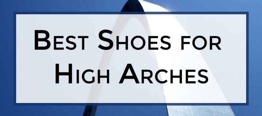 Best Shoes for High Arches - Review Guide