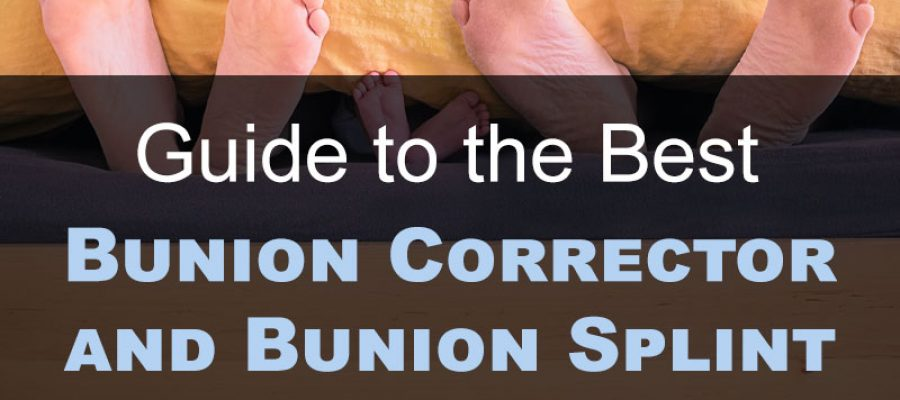 Guide-to-the-Best-Bunion-Corrector-and-Bunion-Splint