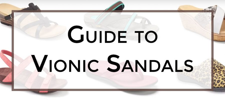 Guide to Vionic Sandals for Women